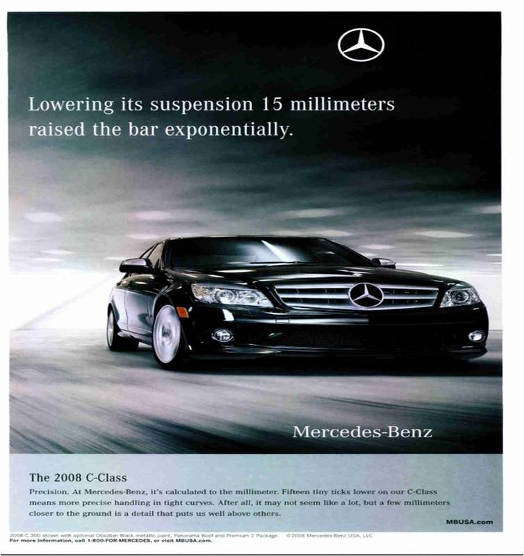mercedes benz advertising essay Analyses of mercedes benz marketing strategies mercedes benz marketing strategy in the united states was once centered on the safety, luxury, and precision engineering of its cars, but due to increase competition in the luxury car industry and changing consumer attitudes about the mercedes benz brand that strategy has changed.